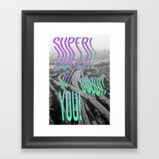 SUPER ALL ABOUT YOU! Framed Art Print