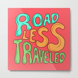 Road Less Traveled Quote Word Lettering Illustration  Metal Print