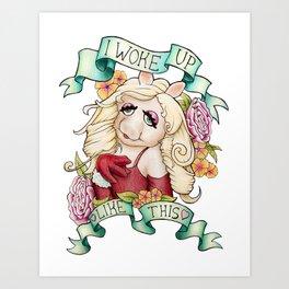 Miss Piggy - I woke up like this Art Print