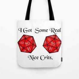 Real nice Crits Tote Bag