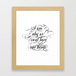 I am why we can't have nice things (black text) Framed Art Print