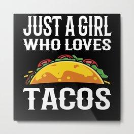 Just A Girl Who Loves Tacos Motiv Metal Print