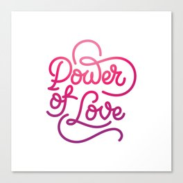 Power of Love hand made lettering motivational quote in original calligraphic style Canvas Print