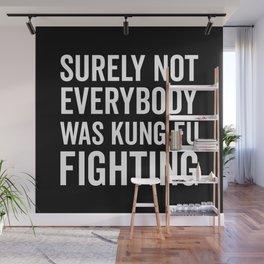 Kung Fu Fighting, Funny Saying Wall Mural