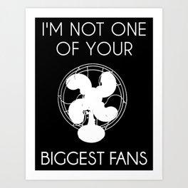 Biggest Fan -- White On Black Art Print