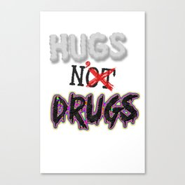 Hugs N' Drugs Canvas Print