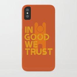 Trust in Good - Version 1 iPhone Case