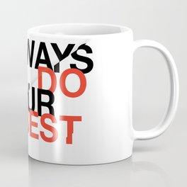 Always do your best Coffee Mug