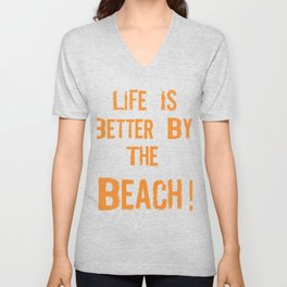 Life is better by the beach Unisex V-Neck