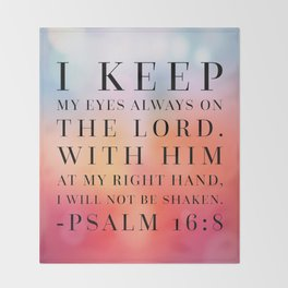 Psalm 16:8 Bible Quote Throw Blanket