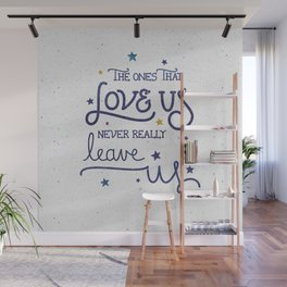 Never leave us Wall Mural