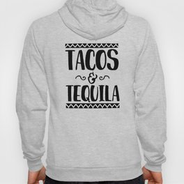 Tacos and Tequila Hoody