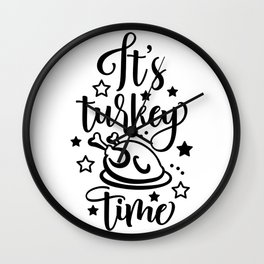 Funny Thanksgiving Day It's Turkey Time Wall Clock