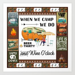 when we camp we do beer thirty and wine o'clock- Camping Lovers Art Print