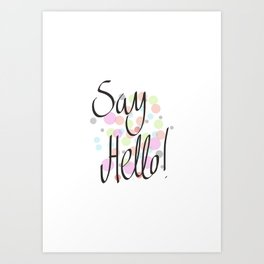 Say hello! Art Print