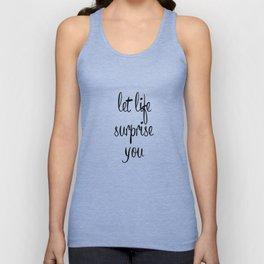Let life surprise you Unisex Tank Top