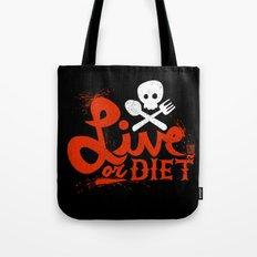 Live or Diet Tote Bag
