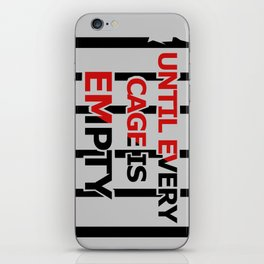 Until Every Cage Is Empty. iPhone Skin