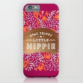 Stay Trippy Little Hippie – Fuchsia Palette iPhone Case
