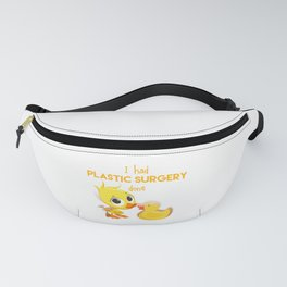 I Had A Plastic Surgery Funny Plastic Surgeon Surgical Microsurgery Gift Fanny Pack