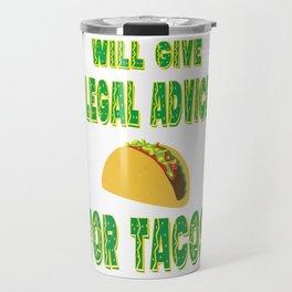Encourage People Advice Tshirt Design LegalAdviceForTacos Travel Mug