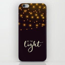 Be the light #2 iPhone Skin
