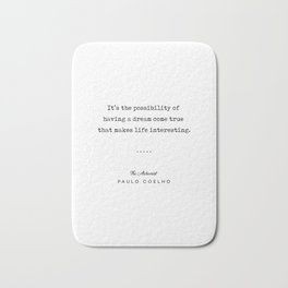 Paulo Coelho Quote 01 - The Alchemist - Minimal, Sophisticated, Modern, Classy Typewriter Print Bath Mat
