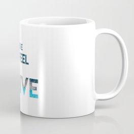 Go Feel Alive Coffee Mug