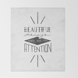 Beautiful Things Don't Ask For Attention Throw Blanket