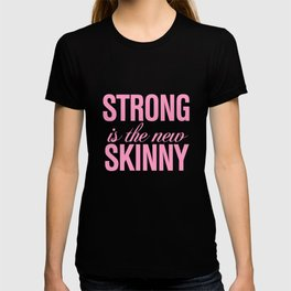 Strong is the new Skinny Pink T-shirt