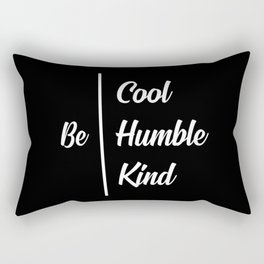 Be cool be humble quote Rectangular Pillow