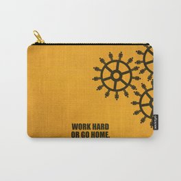 Lab No.4 -Work Hard Or Go Home Corporate Startup Quotes poster Carry-All Pouch