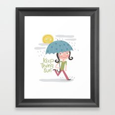 Keep Trying Sun! Framed Art Print