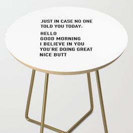 Just in case no one told you today Side Table