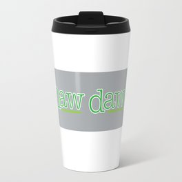 Naw Dawg Grey Stripe Travel Mug