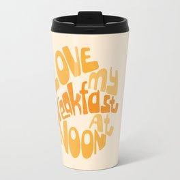 Love My Breakfast At Noon Travel Mug