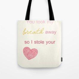 YOU TOOK MY BREATH AWAY Tote Bag
