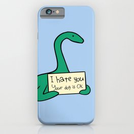 I Hate You, Your Dog is Okay (Plesiosaur) iPhone Case