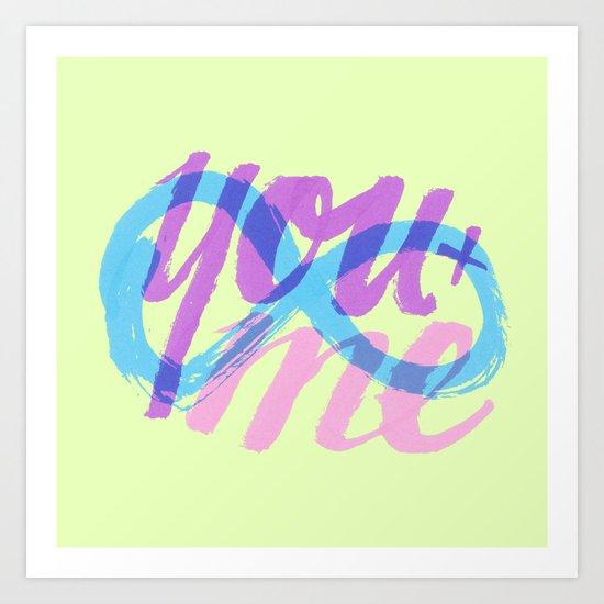 You Plus Me Art Print