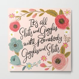 Pretty Sweary: It's all shits and giggles until... Metal Print
