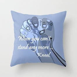 When You Can't Stand Any More ...  Kneel Throw Pillow