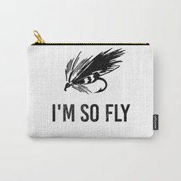 I'm So Fly Fishing Hook Flies Fisherman Gift Carry-All Pouch