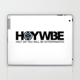 HOYWBE (halt or you will be exterminted) Laptop & iPad Skin