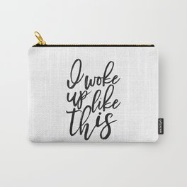 I Woke Up Like This,bedroom Decor,  Quote, Girly Print, Formation,Quote Printable Carry-All Pouch