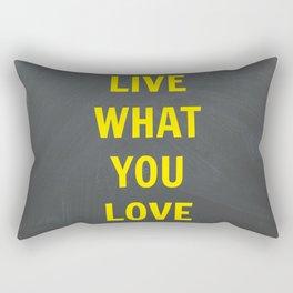 Live What You Love Rectangular Pillow