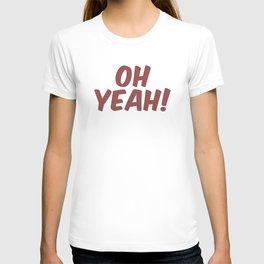 Oh Yeah! T-shirt