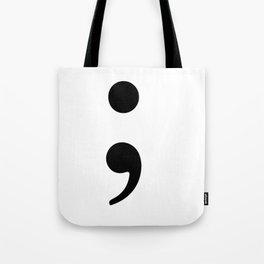 Semicolon Fight depression Tote Bag