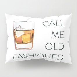 Call Me Old Fashioned Pillow Sham
