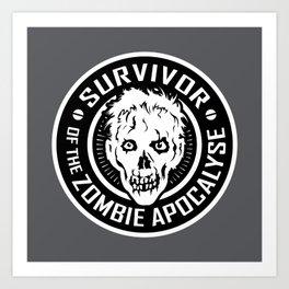 Survivor of the Zombie Apocalypse Art Print