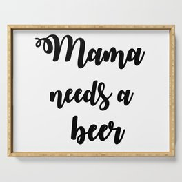 Mama Needs A Beer Serving Tray